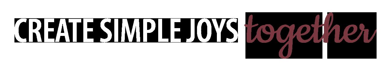 Create Simple Joys Together